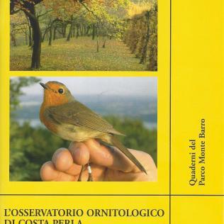 Osservatorio Ornitologico di Costa Perla. Migrazione e inanellamento degli uccelli nel Parco del Monte Barro (2007)