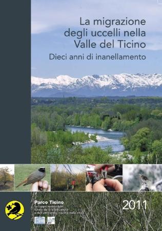La migrazione degli Uccelli nella Valle del Ticino. Dieci anni di inanellamento (2011)