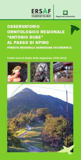 """Volantino """"L'Osservatorio Ornitologico Regionale """"Antonio Duse"""" al Passo di Spino (Foresta Gardesana Occidentale). Undici anni di studio della migrazione 2000-2010"""" (2012)"""